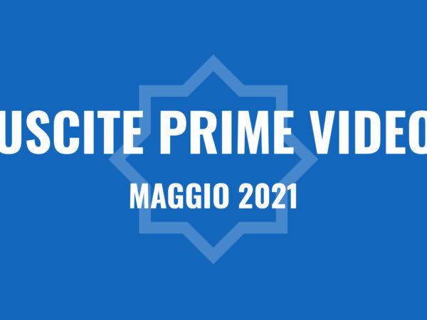 Amazon Prime Video le novità di maggio 2021